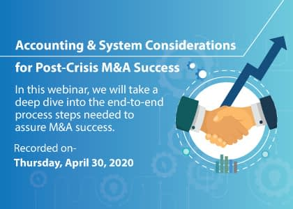 Accounting & System Considerations for Post-Crisis M&A Success